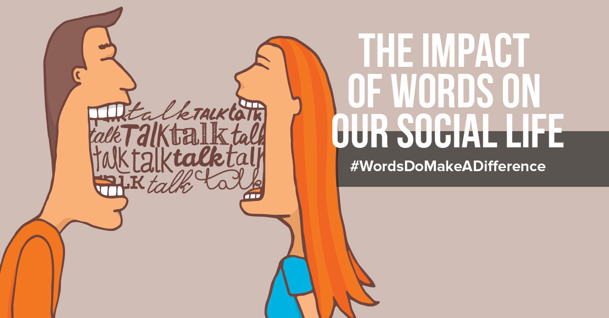 The impact of words on our social life